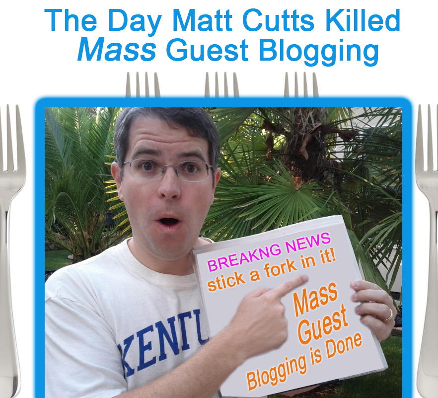 Stick a Fork in It, Mass Guest Blogging is Done