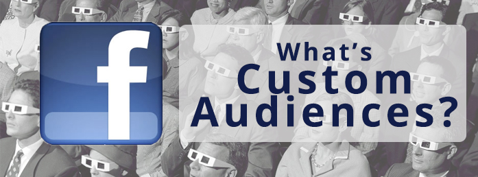Custom Audiences Craft Highly Targeted Ads on Facebook