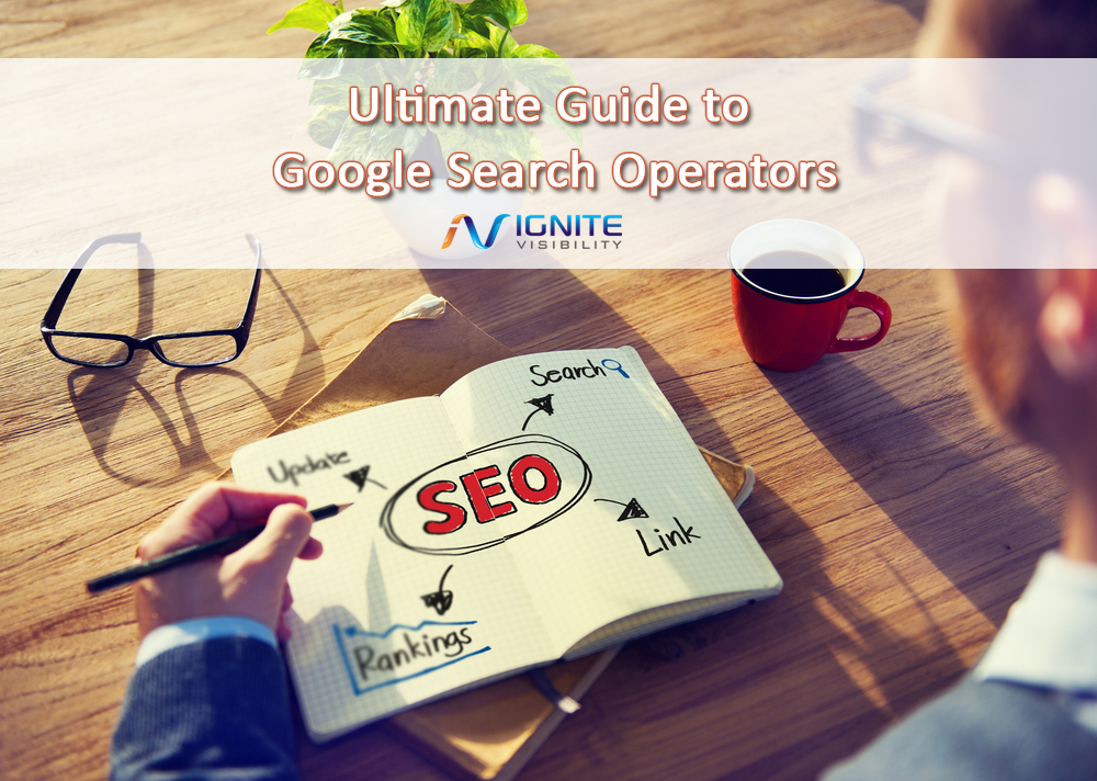 Ultimate Guide to Google Search Operators