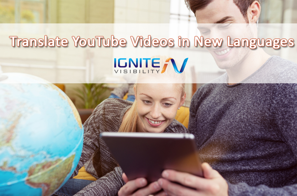 How to Easily Translate YouTube Videos in New Languages