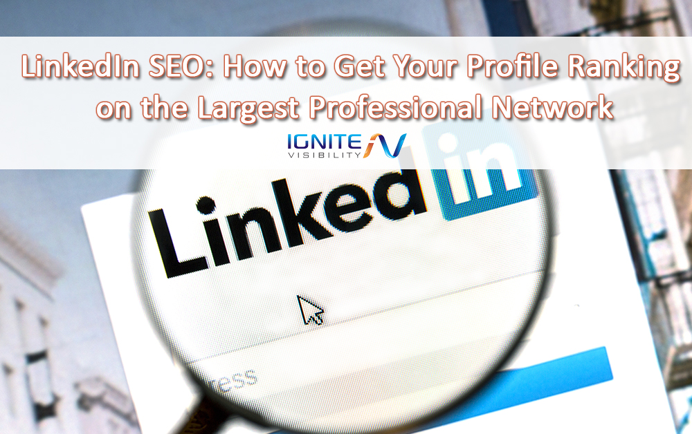 LinkedIn SEO - How to get your profile ranking