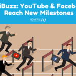 DigiBuzz- YouTube & Facebook Reach New Milestones
