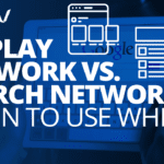 Display Network vs. Search Network