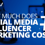 How Much Does Influencer Marketing Cost?