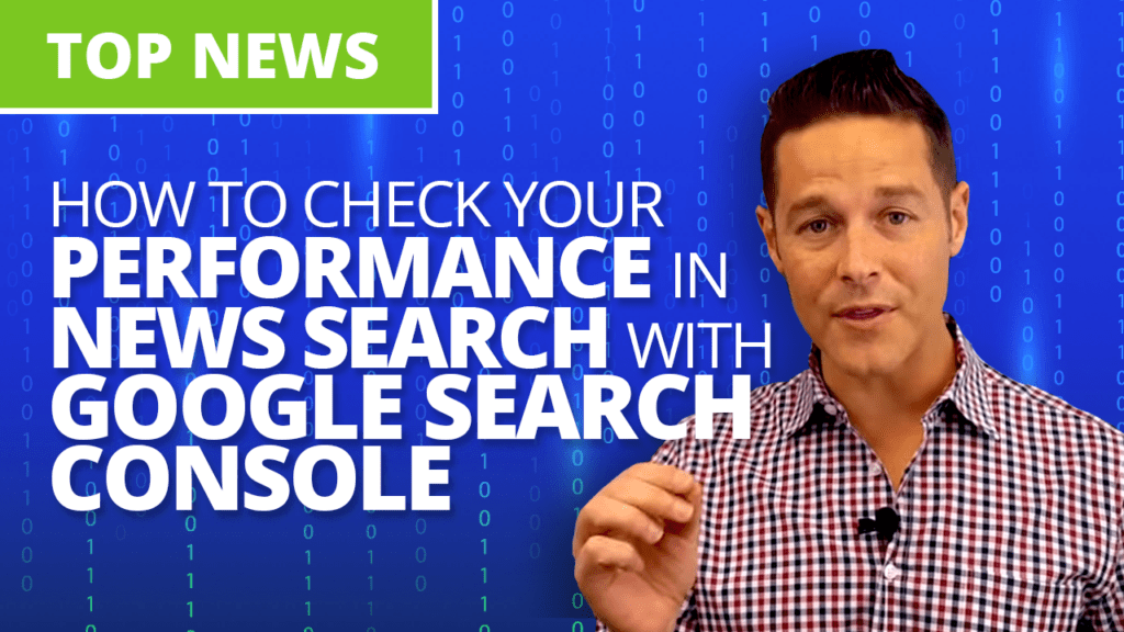 How to check your performance in News Search with Google Search Console